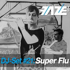 Faze DJ Set #21: Super Flu