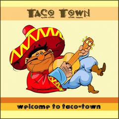 Welcome to Taco-Town