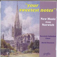 """Your Sweetest Notes"" New Music from Norwich"