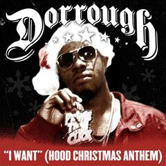 I Want (Hood Christmas Anthem)