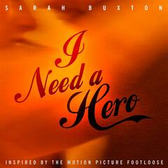 I Need A Hero (Music Inspired by the Motion Picture Footloose)