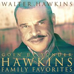 Goin' Up Yonder - Hawkins Family Favorites