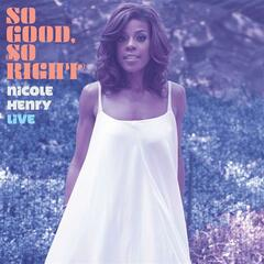 So Good, So Right: Nicole Henry LIVE