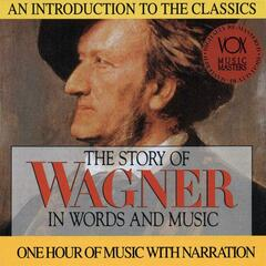 The Story of Wagner in Words and Music