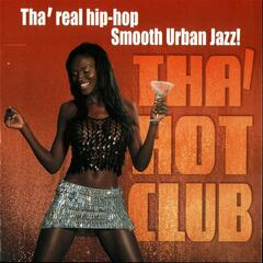 Tha' Hot Club: Tha' Real Hip-Hop Smooth Urban Jazz