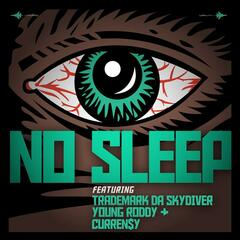 No Sleep (feat. Curren$y, Trademark Da Skydiver & Young Roddy) - Single