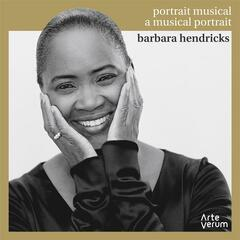 Barbara Hendricks: A Musical Portrait
