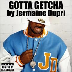 Gotta Getcha (Main LP Mix)