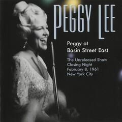 Peggy At Basin Street East (The Unreleased Show Closing Night February 8, 1961)
