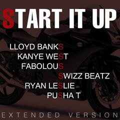 Start It Up (Extended Version) (feat. Kanye West, Fabolous, Swizz Beatz, P)
