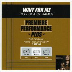 Premiere Performance Plus: Wait For Me