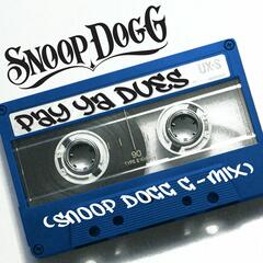 Pay Ya Dues (Snoop Dogg G-Mix)