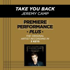Take You Back (Premiere Performance Plus Track)