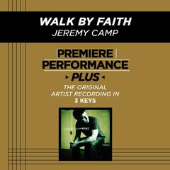 Premiere Performance Plus: Walk By Faith