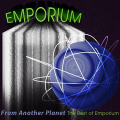 From Another Planet - The Best Of Emporium (1998-2011)