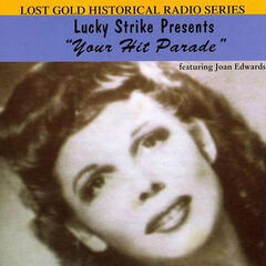 Lucky Strike Presents: Your Hit Parade Featuring Joan Edwards