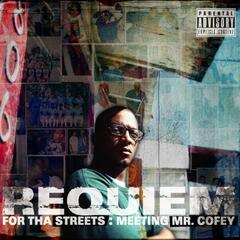 Requiem For Tha Streets: Meeting Mr. Cofey