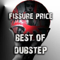 The Very Best of Fissure Price Dubstep