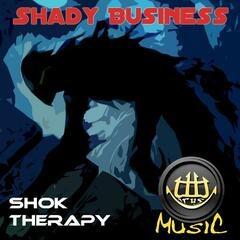 Shok Therapy - Shady Business