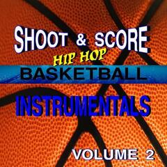 Shoot & Score: Hip Hop Basketball Instrumentals, Vol. 2