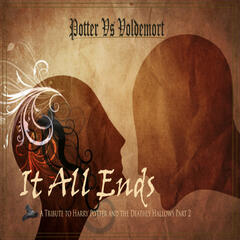 It All Ends - A Tribute to Harry Potter and the Deathly Hallows Part 2 - Single