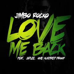 Love Me Back (feat. Jaylee and One Hundred Proof) - Single