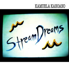 Stream Dreams