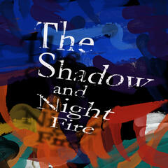 The Shadow and Night Fire