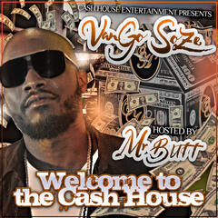 Welcome To The Cash House