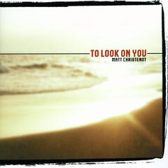 To Look on You
