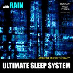 Ultimate Sleep System (with Rain)