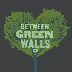 Between Green Walls - EP
