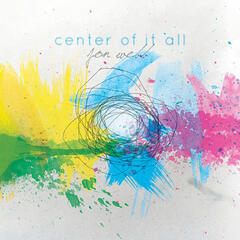 Center of it All - EP