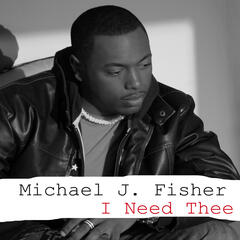 I Need Thee - Single