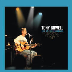 Tony Bowell: Live at The Crossroads