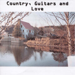 Country, Guitars and Love
