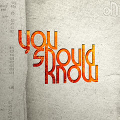 You Should Know - Single