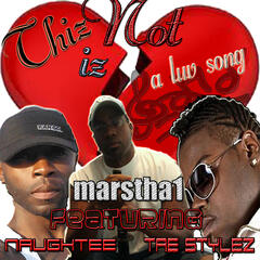 Thiz Iz Not A Luv Song (feat. Naughtee and Tae Stylez) - Single