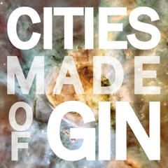 Cities Made of Gin