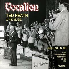 Believe in Me: Rare Transcription Recordings of the 1950s, Vol. 3