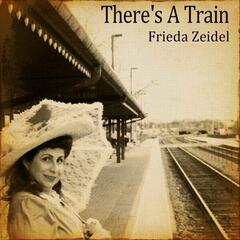 There's A Train (feat. James Zeidel) - Single