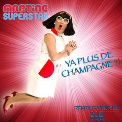 Ya plus de Champagne Remix GayPride 2012 - Single