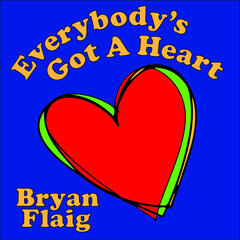 Everybody's Got a Heart - Single
