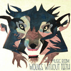 Wolves Without Teeth - EP