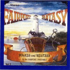 Fairport Fantasy - Polkas and Waltzes Vol. 1