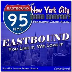 Eastbound (You Like it We Love it)