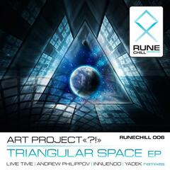 "Art Project ""?!"" - Triangular Space EP"