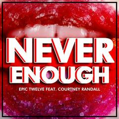 Never Enough (feat. Courtney Randall)