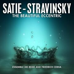 Satie - Stravinsky: The Beautiful Eccentric