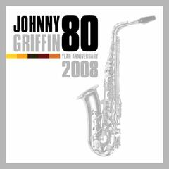 Johnny Griffin - 80 Year Anniversary 2008